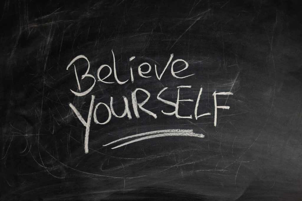 believe yourself written on black board (can overcome anxiety)